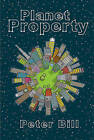 Planet Property by Peter Bill (Paperback, 2013)