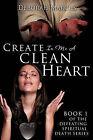 Create in Me a Clean Heart by Deborah Marcus (Paperback / softback, 2011)