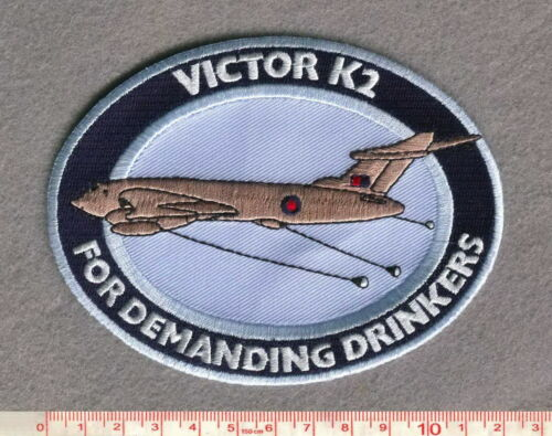 "ROYAL AIR FORCE VICTOR K2 /""FOR DEMANDING DRINKERS PATCH/"""