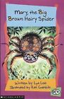 Mary, the Big Brown Hairy Spider by Lyn Lee, Kim Gamble (Paperback, 2004)