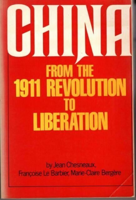 China from the 1911 Revolution to Liberation : Jean Chesneaux
