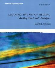 Learning the Art of Helping: Building Blocks and Techniques (5th Edition) (The