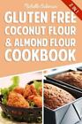 Gluten Free Coconut Flour and Almond Flour Cookbook : Delicious Low Carb Recipes by Michelle Bakeman (2015, Paperback)