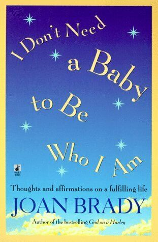 I Don t Need a Baby To Be Who I Am  Thoughts and Affirmations on a Fu