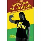 The Hiplife in Ghana: West African Indigenization of Hip-Hop by Halifu Osumare (Paperback, 2013)