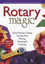 Rotary Magic: Easy Techniques to Instantly Improve Every Quilt You Make Rodale