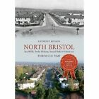 North Bristol Seamills, Stoke Bishop, Sneyd Park & Henleaze Through Time by Anthony Beeson (Paperback, 2014)
