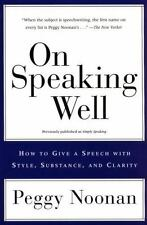 On Speaking Well by Peggy Noonan (1999, Paperback)