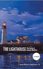 The Lighthouse : The Curse of Captain Mcguire by John Wesley Anderson Jr...