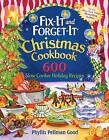 Fix-It and Forget-It Christmas Cookbook: 602 Slow Cooker Holiday Recipes by Phyllis Good (Paperback, 2010)