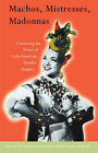 Machos, Mistresses, Madonnas: Contesting the Power of Latin American Imagery by Verso Books (Paperback, 1996)