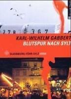 Blutspur nach Sylt von Karl-Wilhelm Gabbert (2006, TB) Oldenburg-Sylt-Föhr Krimi