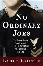 No Ordinary Joes: The Extraordinary True Story of Four Submariners in War and