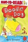 Ready to Read Level 1 Doodle D by Eric Seltzer (Paperback, 2005)