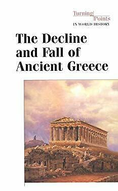 Decline and Fall of Ancient Greece by Nardo, Don