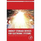 Energy Storage Devices for Electronic Systems: Rechargeable Batteries and Supercapacitors by Nihal Kularatna (Paperback, 2014)