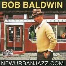 NewUrbanJazz.com by Bob Baldwin (CD, Mar-2008, NuGroove Records)(cd4251)