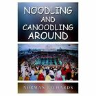 Noodling and Canoodling Around 9781410723000 by Norman Richards Hardcover