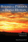 Beyond the Paradox of Being Human by Mark Waller (Paperback / softback, 2007)
