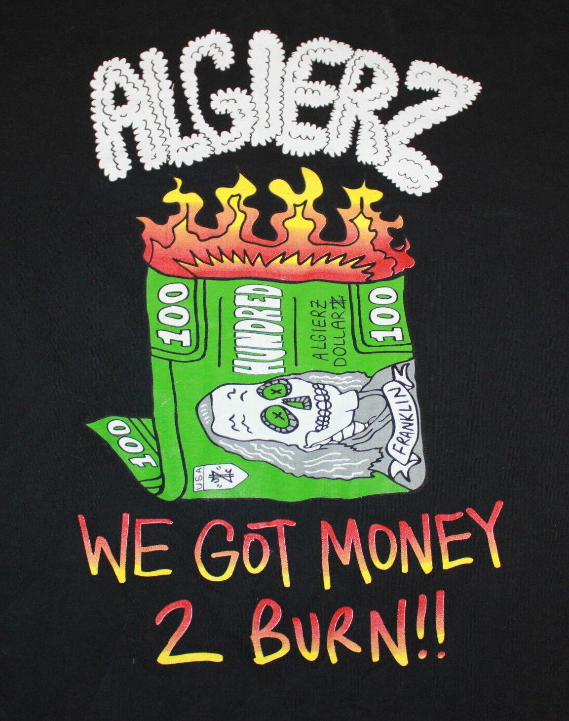 ALGIERZ 90s Rap Hip Hop On Sum We Got Money to Burn T-Shirt 2XL