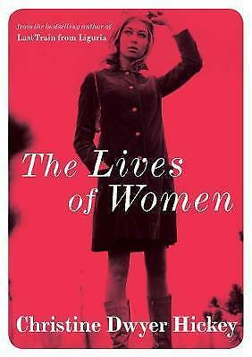 1 of 1 - Very Good, The Lives of Women, Christine Dwyer Hickey, Book