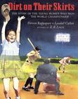 Dirt on Their Skirts : The Story of the Young Women Who Won the World Championship by Lyndall Callan and Doreen Rappaport (2000, Hardcover)
