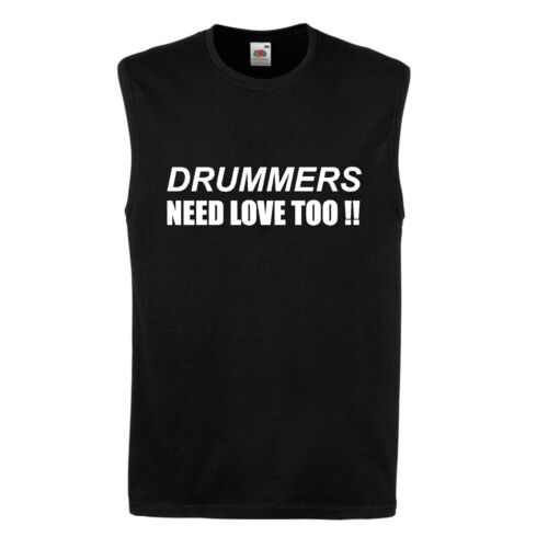 DRUMMERS NEED LOVE VEST MUSCLE TOP SLEEVELESS T SHIRT