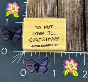 Stampin' Up! Do Not Open 'Til Christmas! Rubber Stamp 2004 Wood Mount #B128
