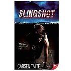 Slingshot by Carsen Taite (2012, Paperback)
