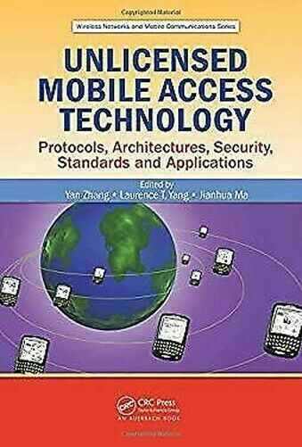 Unlicensed Handy Access Technologie: Protocols, Architecture, Security, Standard
