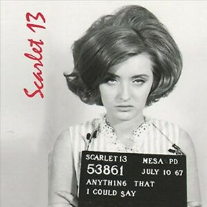 Scarlet 13 - Anything That I Could Say [New CD]