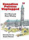 Canadian Politics Unplugged by Eric Nicol, Peter Whalley (Paperback, 2003)