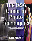 The Question-and-Answer Guide to Photo Techniques by Lee Frost (Hardback, 2004)