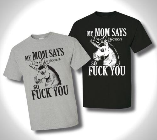 T-Shirt SO FUCK YOU MY MOM SAYS I`M A UNICORN Punk Emo Psychobilly Rock