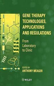 Gene-Therapy-Technologies-Applications-and-Regulations-From-Laboratory-to-Clinic-1999-Hardcover-1999
