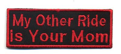 Accessoires & Fanartikel Learned My Other Ride Is Your Mom Aufnäher Neuheit Biker Weste Motorrad Schwarz Rot Fashionable And Attractive Packages