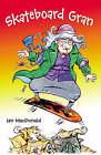 Skateboard Gran by Ian MacDonald (Paperback, 2007)