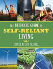 The Ultimate Guide to Self-Reliant Living by Skyhorse Publishing (Paperback, 2013)