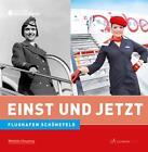 Einst und Jetzt - Flughafen Schönefeld von Andreas Wendt (2012, Taschenbuch)