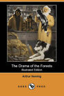 The Drama of the Forests (Illustrated Edition) (Dodo Press) by Arthur Heming (Paperback / softback, 2007)