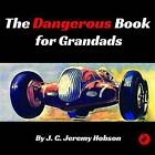 The Dangerous Book for Grandads by J. C. Jeremy Hobson (Paperback, 2015)