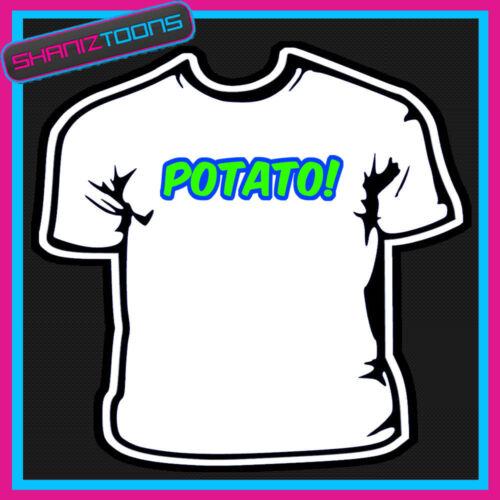 Pomme de terre Keith Lemon Célébrité Drôle Slogan T-Shirt