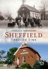 Sheffield:: Through Time by Charles E Herdendorf (Paperback / softback, 2015)