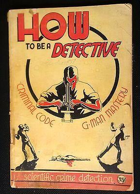 1937 How to be a Detective by Arthur H. Farrar Louellen Publishing