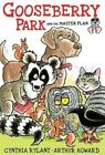 Gooseberry Park and the Master Plan by Cynthia Rylant (Hardback, 2015)