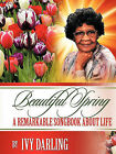 Beautiful Spring: A Remarkable Song Book about Life by Ivy Darling (Paperback / softback, 2011)