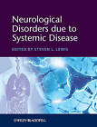 Neurological Disorders Due to Systemic Disease by John Wiley and Sons Ltd (Hardback, 2013)