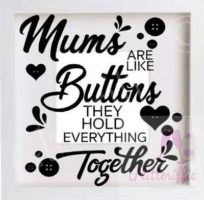 Freestanding Quote Keepsake Perfect Mothers Day Gift Mums are like buttons