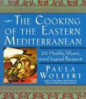 The Cooking of the Eastern Mediterranean : 300 Healthy, Vibrant, and Inspired Recipes by Paula Wolfert (1994, Hardcover)