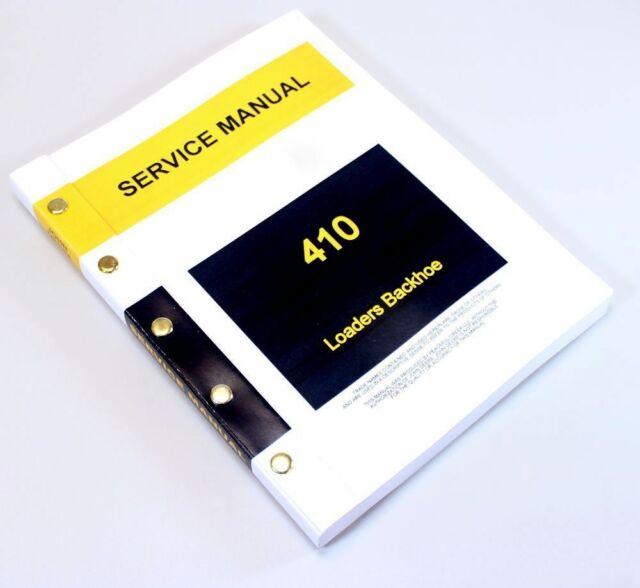 SERVICE MANUAL FOR JOHN DEERE JD410 410 BACKHOE LOADER TRACTOR REPAIR  TECHNICAL